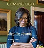 img - for Chasing Light: Michelle Obama Through the Lens of a White House Photographer book / textbook / text book