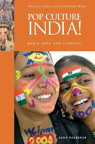 Pop Culture India!: Media, Arts, and Lifestyle (Popular Culture in the Contemporary World)