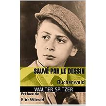Sauvé par le dessin: Buchenwald (French Edition)