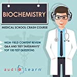 Biochemistry - Medical School Crash Course | AudioLearn Medical Content Team