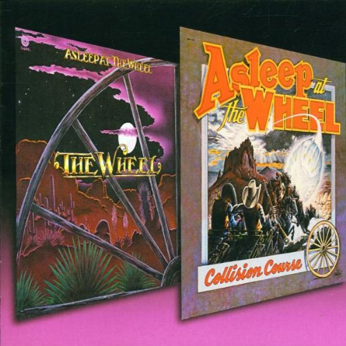 Collision Course/The Wheel by Asleep At The Wheel