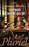 Les français au temps de Louis XVI par Bluche