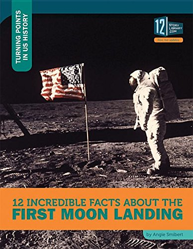 History Moon Landings - 12 Incredible Facts About the First Moon Landing (Turning Points in US History)