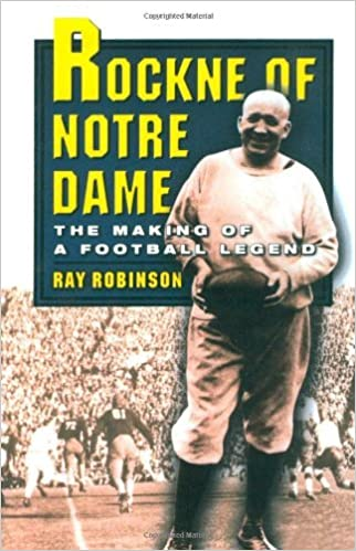 Amazon rockne of notre dame the making of a football legend amazon rockne of notre dame the making of a football legend ebook ray robinson kindle store fandeluxe Ebook collections