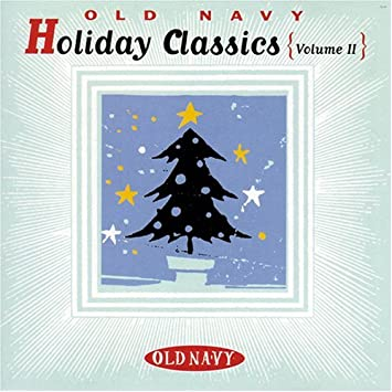 old navy holiday classics volume ii - Old Navy Christmas Eve Hours