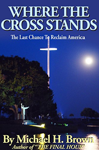 Where the Cross Stands: The Last Chance To Reclaim America