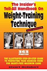 Insider's Tell-All Handbook on Weight-Training Technique: Illustrated Step-by-step Guide to Perfecting Your Exercise Form for Injury-free Maximum Gains, 3rd Edition Paperback