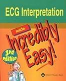 img - for ECG Interpretation Made Incredibly Easy (Incredibly Easy! Series) by (2004-10-01) book / textbook / text book