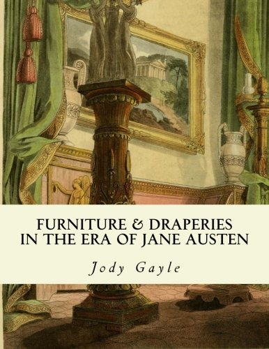 - Furniture and Draperies in the Era of Jane Austen: Ackermann's Repository of Arts