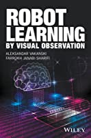 Robot Learning by Visual Observation Front Cover
