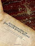 Autobiography of Jens Jacob Jensen 1835-1912: Danish L.D.S. Pioneer 1861 (Our L.D.S. Pioneers Series; Danish and British L.D.S. Pioneers 1861 – Jensen and Stannard Families) (Volume 1)