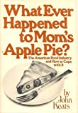 What Ever Happened to Mom's Apple Pie?, John Keats, 0395242983
