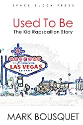 Used to Be: The Kid Rapscallion Story