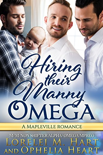Hiring Their Manny Omega MM Non Shifter Alpha Omega Mpreg: A Mapleville Romance (Mapleville Omegas Book 6)