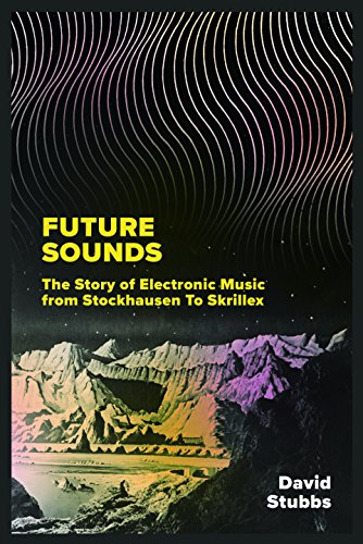 Future Sounds: The Story of Elec...