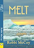 Front cover for the book Melt by Robbi Mccoy