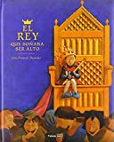 img - for El Rey Que Sonaba Ser Alto by Jean-Francois Dumont (2003-01-01) book / textbook / text book
