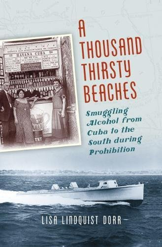 A Thousand Thirsty Beaches: Smuggling Alcohol from Cuba to the South during (Louisiana State Runner)