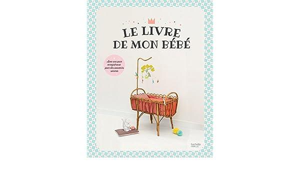 Le Livre De Mon Bebe Collectif 9782017035480 Amazon Com
