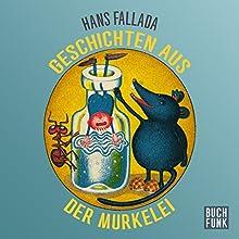 Geschichten aus der Murkelei Hörbuch von Hans Fallada Gesprochen von: Wolfgang Gerber