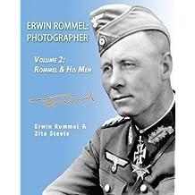 Erwin Rommel: Photographer-Volume 2: Rommel & His Men