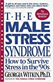 The Male Stress Syndrome, Georgia Witkin, 1557042055