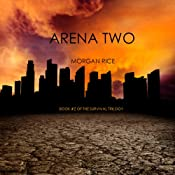 Arena Two: The Survival Trilogy, Book 2 | Morgan Rice
