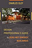 zero energy design - Design Professional's Guide to Zero Net Energy Buildings