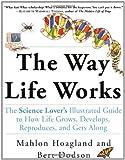 The Way Life Works, Mahlon B. Hoagland and Bert Dodson, 0812928881