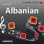 Rhythms Easy Albanian |  EuroTalk Ltd