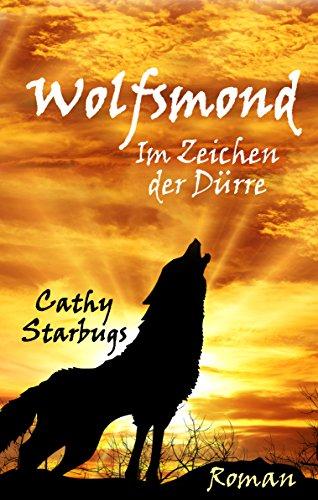 Wolfsmond - Im Zeichen der Dürre: Band 2 der Wolfsmond-Saga (German Edition)