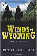 Winds of Wyoming: A Kate Neilson Novel (Kate Neilson Series) (Volume 1) Paperback