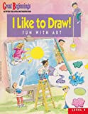 img - for I Like to Draw! Fun with Art (Great Beginnings Activities for Gifted and Talented Kids, Level 2) book / textbook / text book