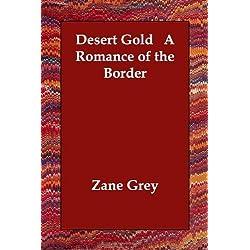 Desert Gold A Romance of the Border by Zane Grey (2006-11-01)