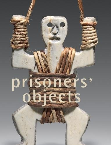 Download Prisoners' Objects: Collection of the International Red Cross and Red Crescent Museum PDF