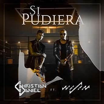Amazon.com: Si Pudiera: Christian Daniel: MP3 Downloads