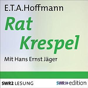 Rat Krespel Hörbuch