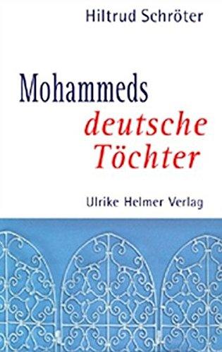 Mohammeds deutsche Töchter. Bildungsprozesse, Hindernisse, Hintergründe