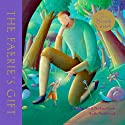 The Faerie's Gift Audiobook by Tanya Robyn Batt Narrated by Niamh Cusack