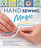 Hand Sewing Magic:Essential Know-How for Hand Stitching--*10 Easy, Creative Projects *Master Tension and Other Techniques * With Pro Tips, Tricks, and Troubleshooting