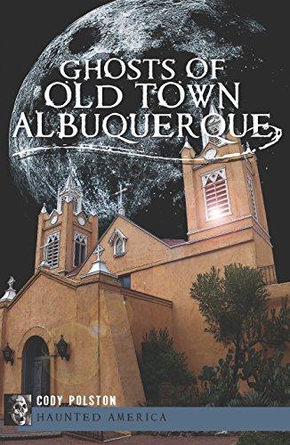 Ghosts of Old Town Albuquerque (Haunted America) (Restaurants Albuquerque)