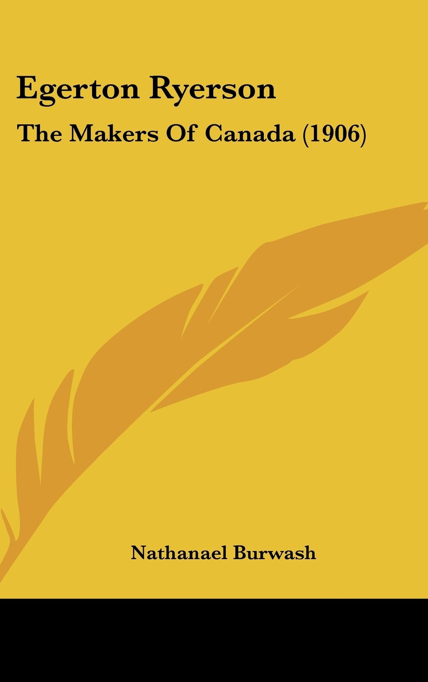 Read Online Egerton Ryerson: The Makers Of Canada (1906) pdf