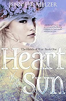 Heart of the Sun (The Hands of War Book 1) by [Melzer, Jennifer]