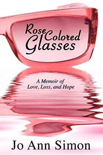 (Rose-Colored Glasses: A Memoir of Love, Loss and Hope)