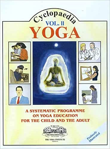 CYCLOPAEDIA YOGA Volume Two: A SYSTEMATIC PROGRAMME ON YOGA ...