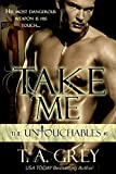 Take Me: The Untouchables, #1