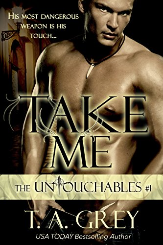 Take Me (Vampire Billionaire Romance Series): The Untouchables, #1 by [Grey, T. A.]