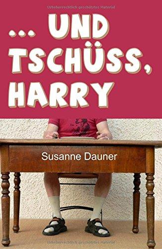 Download ... und tschüss, Harry (German Edition) PDF