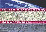 Berlin-Brandenburg Im Kartenbild : Wie Haben Uns Die Anderen Gesehen?: Wie Haben Wir Uns Selbst Gesehen?: [Ausstellung Vom 10. Oktober Bis 18. November 2000], Scharfe, Wolfgang and Scheerschmidt, Holger, 3895002003