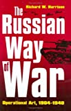 The Russian Way of War: Operational Art, 1904-1940